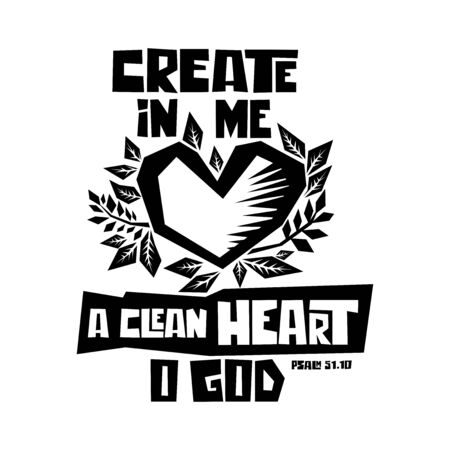 Christian typography, lettering and illustration. Create in me a clean heart, o God.
