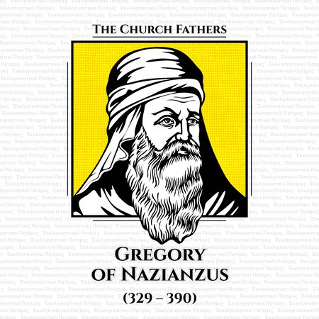 The church fathers. Gregory of Nazianzus (329 - 390) also known as Gregory the Theologian or Gregory Nazianzen, was a 4th-century Archbishop of Constantinople, and theologian. He is widely considered the most accomplished rhetorical stylist 일러스트
