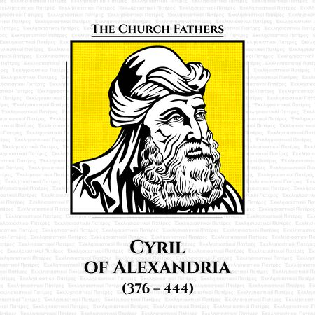 The church fathers. Cyril of Alexandria (376 - 444) was the Patriarch of Alexandria from 412 to 444. He was enthroned when the city was at the height of its influence and power within the Roman Empire.
