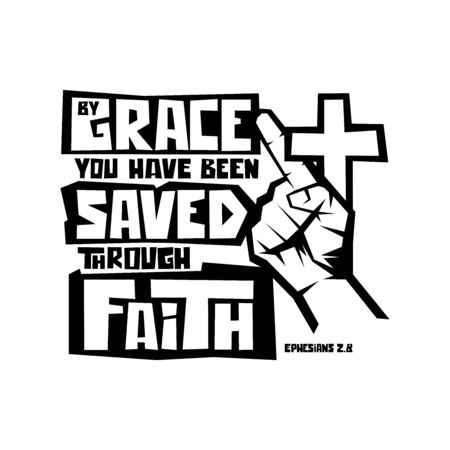 Christian typography, lettering and illustration. By grace you have been saved through faith. 矢量图像