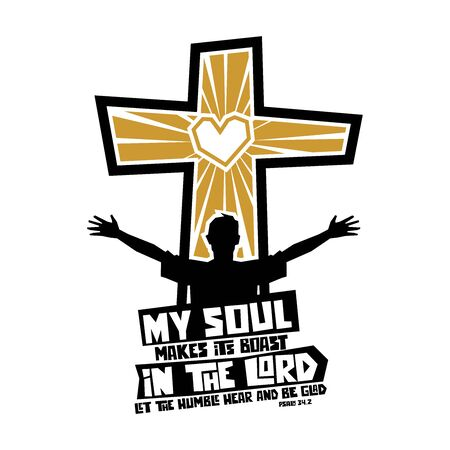 Christian typography, lettering and illustration. My soul makes its boast in the Lord.