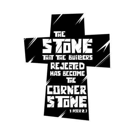 Christian typography, lettering and illustration. The stone that the builders rejected has become the cornerstone.