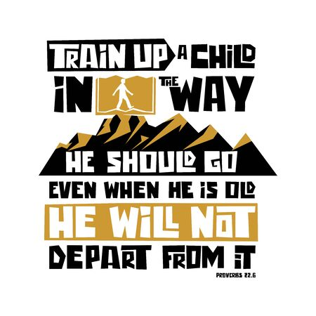 Christian typography, lettering and illustration. Train up a child in the way.