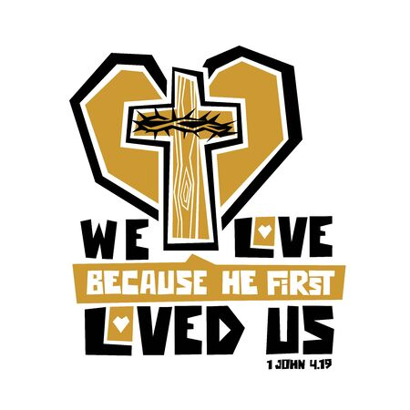 Christian typography, lettering and illustration. We love because he first loved us. 矢量图像