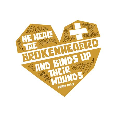 Christian typography, lettering and illustration. He heals the brokenhearted and binds up their wounds.