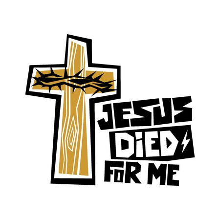 Christian typography, lettering and illustration. Jesus died for me.