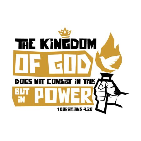 Christian typography, lettering and biblical illustration. The kingdom of God does not consist in talk but in power.