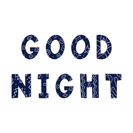 The words Good night. Vector color illustration. Doodle style letters with geometric elements drawn by hand, isolated on white background. Fan inscription for printing on clothes, postcards.