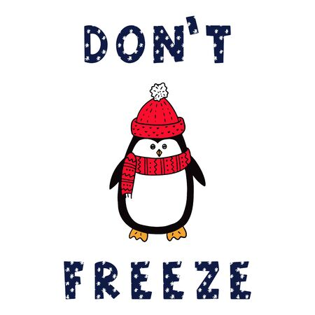Cute penguin in a red hat and scarf. Hand lettering. The inscription Do not freeze. Color vector illustration with text. Design for poster, mug print. Drawn by hand, isolated on a white background. Illusztráció