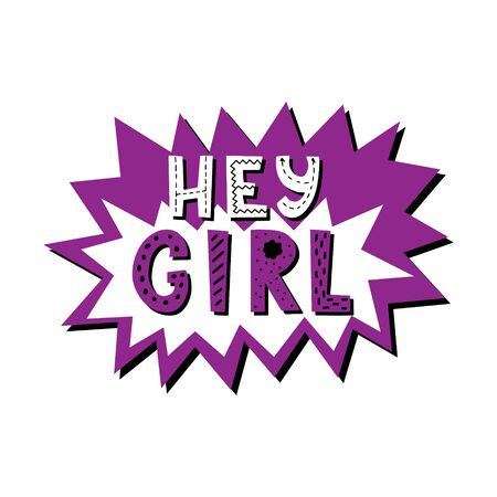 Phrase Hey girl. Color bright vector illustration. Hand lettering. Design for poster, sticker for womens communities, clubs. Each letter with a pattern. Hand-drawn. Isolated on white. Illusztráció