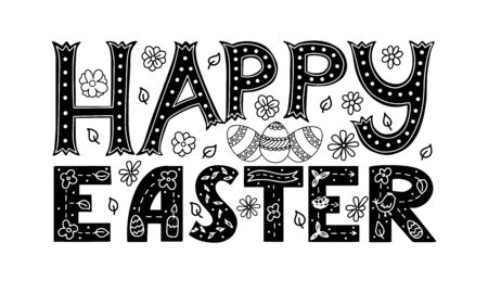 Black-white vector illustration with the words Happy Easter. Hand lettering. Congratulations on Easter. Elements are drawn by hand and isolated on white. Flowers, eggs, leaves in a doodle style