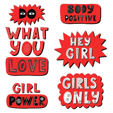 Set of stickers with phrases Hey girl, girl power, do what you love, body positive.Color vector illustration. Hand lettering. Design for poster,sticker.Every letter with a pattern. Isolated on white.