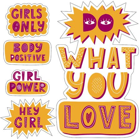 Set of stickers with phrases Hey girl, girl power, do what you love, body positive.Color vector illustration. Hand lettering. Design for poster,sticker with cut line. Isolated on white.