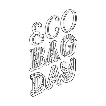 Hand lettering with the words Eco bag day. Vector concept. Hand drawn black phrase on white background.Print for bags, poster design.Vector illustration of cloth bag with lettering. zero waste concept Illusztráció