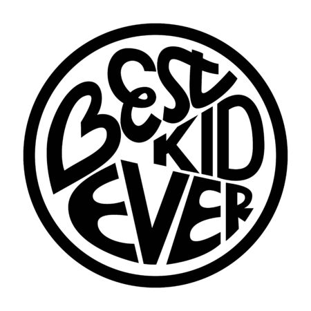 Black-white vector illustration. A poster with the words Best kid ever. Childrens design for printing on t-shirts, posters, postcards. The letters are arranged in a circle shape. Isolated on white Illusztráció