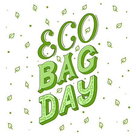 Hand lettering with the words Eco bag day. Vector concept. Hand drawn green phrase on white background.Print for bags, poster design.Vector illustration of cloth bag with lettering. zero waste concept.