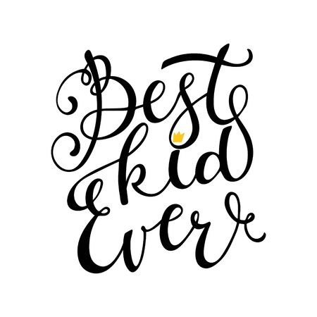 The inscription with the words Best kid ever. Black and white vector illustration in a frame. Lettering hand drawn by hand isolated on white. Print design for baby clothes, t-shirts, posters