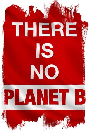 There is No Planet B - Environmental Campaign Slogan Banner.
