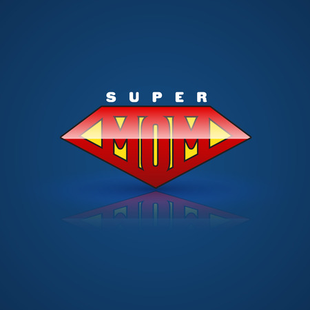 Super: Red super mom shield. Super hero style. Vector illustration. Can use for mothers day card and Happy birth day for mother.