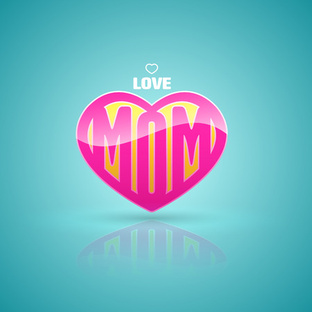 birth day: Love mom heart. Vector illustration. Can use for mothers day card and Happy birth day for mother.