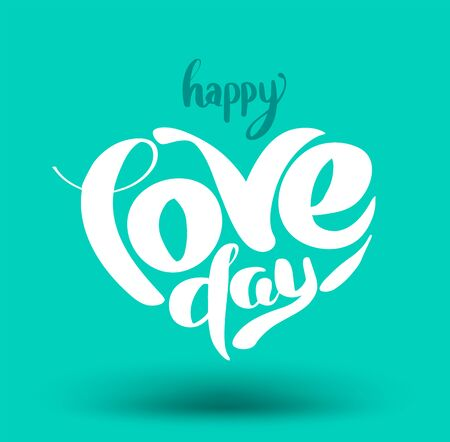 phrases: Happy Love day heart shaped lettering. Vector illustration for love valentine and wedding.