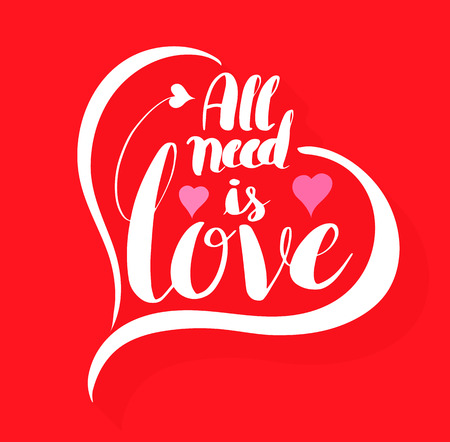 lovely couple: All need is love calligraphy heart shaped. Lettering vector illustration for love concept valentine and wedding card.