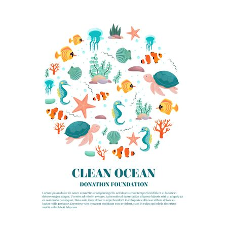 Clean ocean, Donation foundation. Flyer, print, advertising, banner. Circle shape with fishes, tortillas, seahorse, starfish, jellyfishes. Bright graphic stock vector illustration isolated with text.