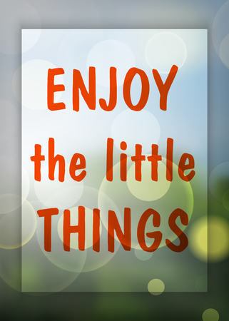 happyness: Enjoy The Little Things Enjoy on the natural blurry background. Typography on beautiful colorful background with bokeh.