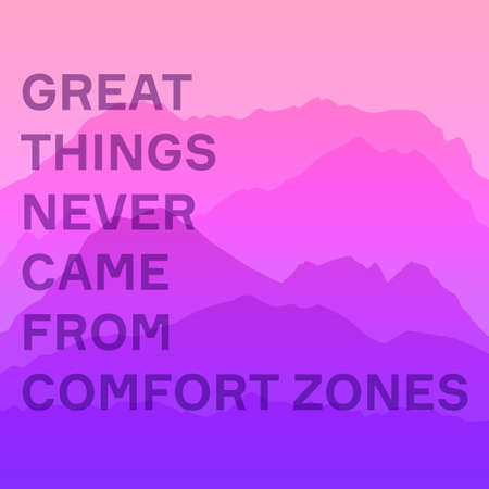 poster of great things never came from comfort zones on pink calm majestic mountain landscape with fog and mist
