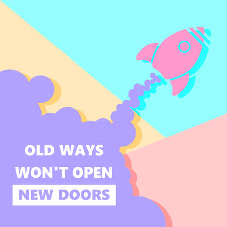 motivational inscription of old ways wont open new doors with rocket start up icon on pastel colored pink and blue background.