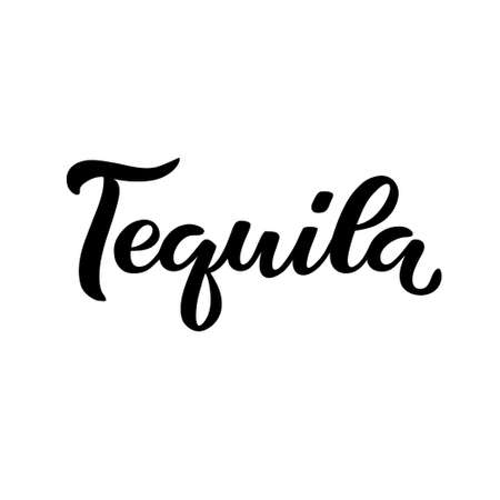 Calligraphy lettering Tequila. Hand-drawn and digitized. Vector inscription. Isolated on white background. Restaurant cafe menu title, for bar poster sticker label.. 일러스트