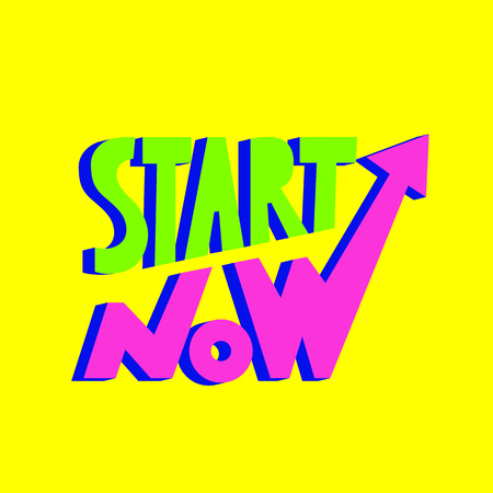 Start now motivational slogan. Design for poster, sticker, banner, a print on t-shirts. - Vector