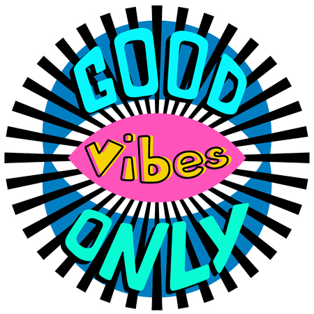 Good vibes only vector lettering card. Hand drawn illustration phrase. Lettering template for invitation and greeting card, sticker, banner, poster, print and  t shirts. - Vector Ilustração