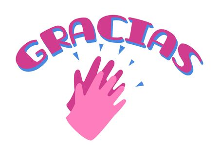 Gracias with clapping hands for your help, symbol, poster template. Thank you doctor and nurses and medical personnel team for fighting.