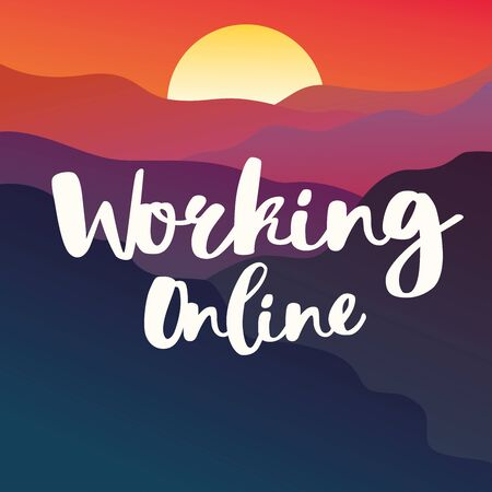 Working online text on beautiful sunset landscape over mountains. Freelance concept. Keep calm and work from home. Stay home. Modern hand drawn vector and lettering. Isolation to prevent epidemic Ilustrace