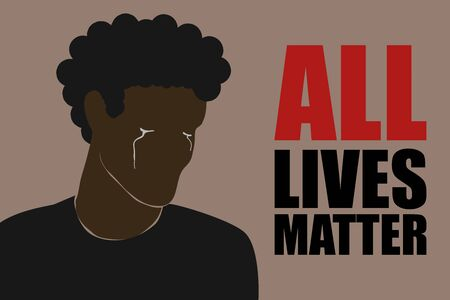 All lives matter text and tears on face of african american character, modern vector in flat style. Fight for human rights and equality. Time to stop racism. Black man crying.
