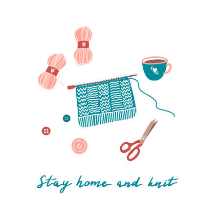 Yarn, scissors, buttons, cup of coffee or tea, process of knitting, lettering isolated on white. Stay home and knit. Quarantine, home activity concept. Card template. Flat vector illustration in cartoon style.