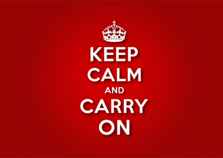 keep calm and carry on: Keep Calm and Carry On