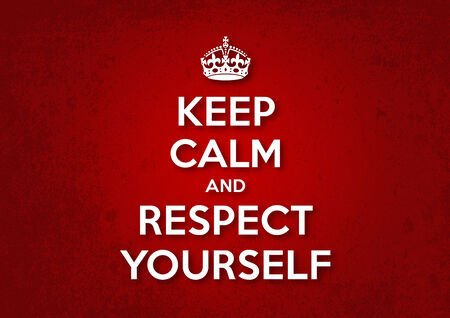 Keep Calm and Respect Yourself Vector