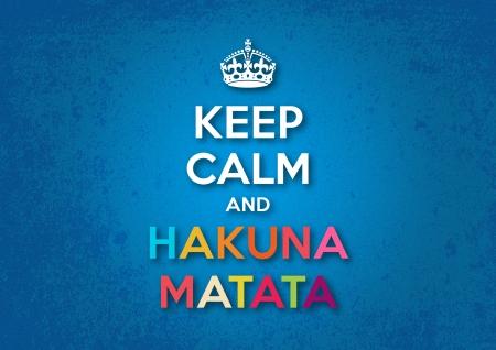 Őrizze meg nyugalmát, és Hakuna Matata