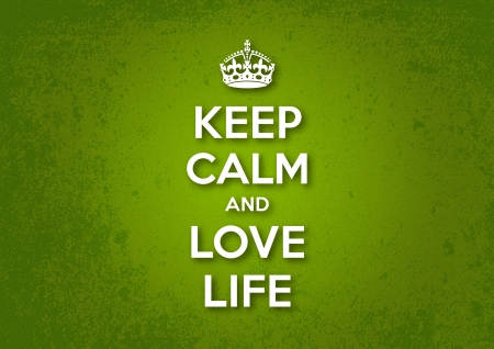 calmness: Keep Calm and Love Life Illustration