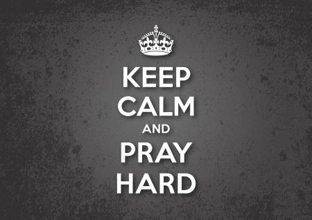 Maradjon nyugodt és imádkozzatok Hard Illusztráció