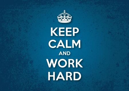 Gardez le calme et le travail acharné Vecteurs