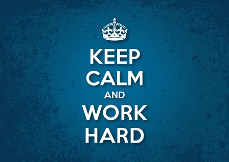 calmness: Keep Calm and Work Hard Illustration