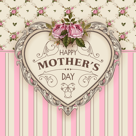 Happy Mothers Day. Holiday Festive Vector Illustration With Lettering And Vintage Ornate heart. Mothers day greeting card with retro styled roses. Shabby chic design. Illustration