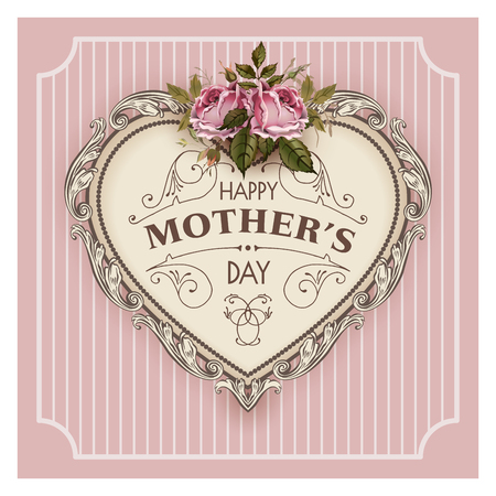 Happy Mothers Day. Holiday Festive Vector Illustration With Lettering And Vintage Ornate heart. Mothers day greeting card with retro styled roses. Shabby chic cute design.