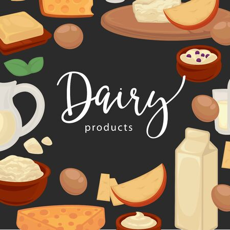Dairy products promotional poster with natural organic food. Milk in cardboard pack, fresh eggs, delicious cheese, soft butter, curd with raisins and tender sour cream cartoon vector illustrations. Stock Illustratie