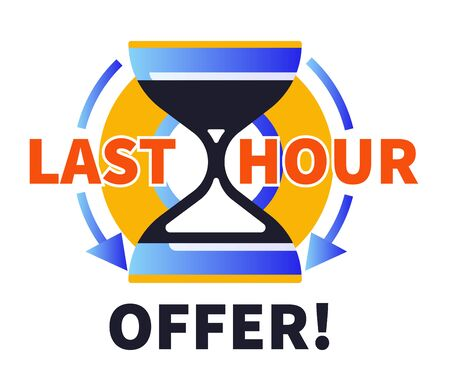 Last minute offer isolated icon, hour glass, countdown badge