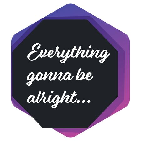Everything gonna be alright encouraging banner icon or sticker Illustration