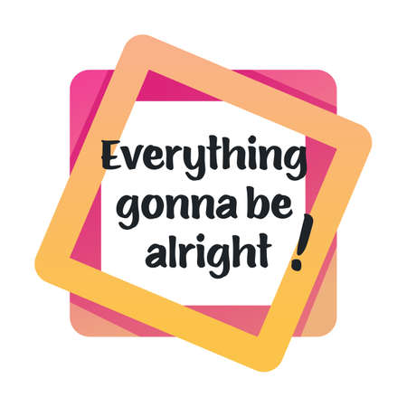 Everything gonna be alright, encouraging banner with text